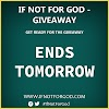 DAY 9: IF NOT FOR GOD GIVEAWAY