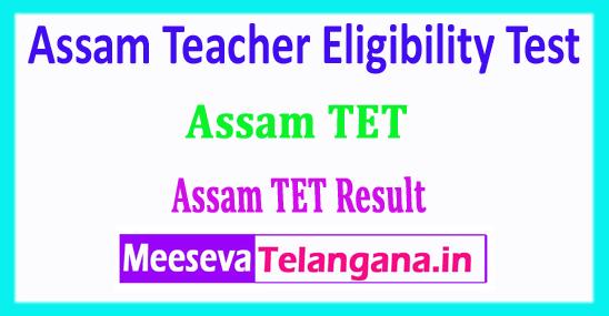 Assam TET Result 2018 Assam Teacher Eligibility Test 2018 Result