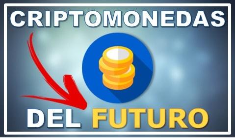 Comprar e Invertir en las criptomonedas del Futuro