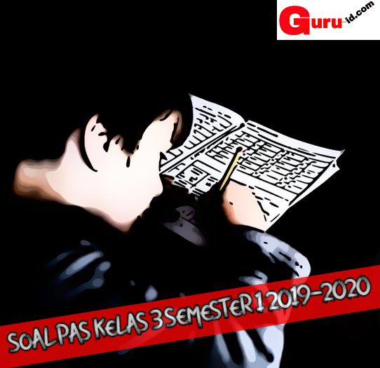 GAMBAR SOAL PAS KELAS 3 SEMESTER 1 2019