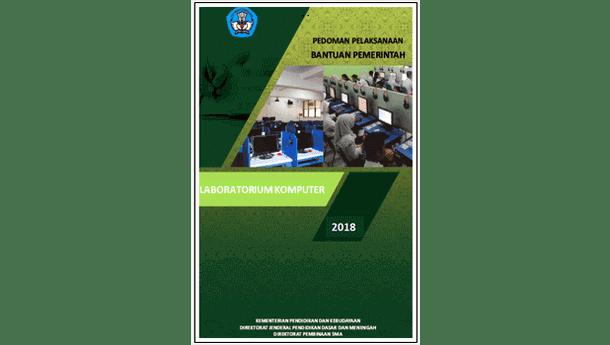 Pedoman Pelaksanaan Bantuan Pemerintah Ruang Laboratorium Komputer SMA Tahun 2018