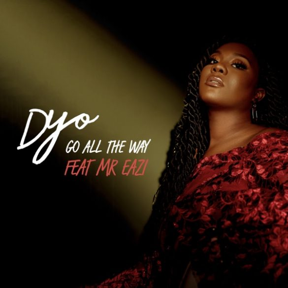 [Music] Dyo ft. Mr Eazi – Go All The Way