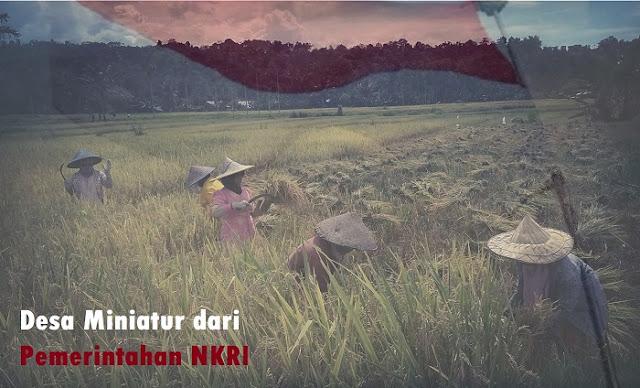 Desa adalah merupakan ujung tombak dari pemerintahan yang lebih besar dan miniatur dari pemerintahan Negara Kesatuan Republik Indonesia