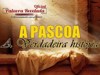 PÁSCOA - A VERDADEIRA HISTÓRIA