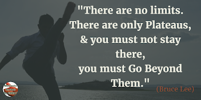 "Quotes About Strength And Motivational Words For Hard Times: ""There are no limits. There are only plateaus, and you must not stay there, you must go beyond them."" - Bruce Lee"