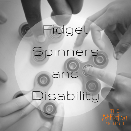 Fidget Spinners and Disability