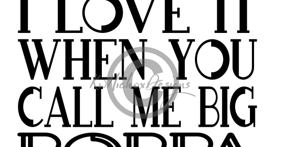 Download KWHICKOXDESIGNS.COM: I Love It When You Call Me Big Poppa ...