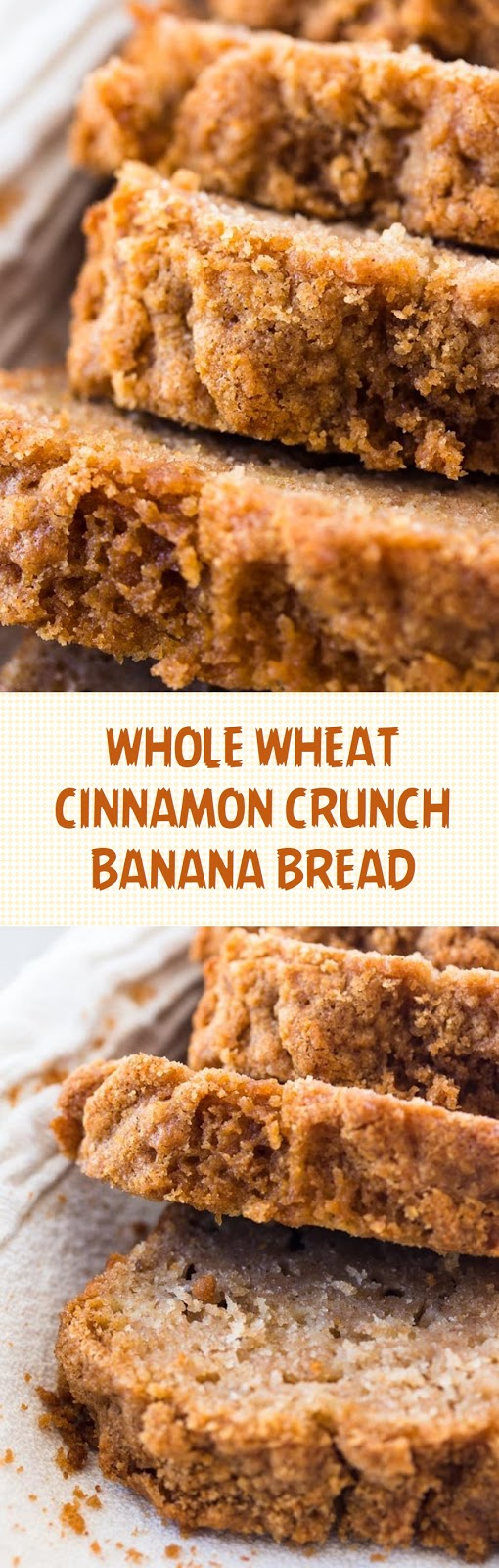 WHOLE WHEAT CINNAMON CRUNCH BANANA BREAD