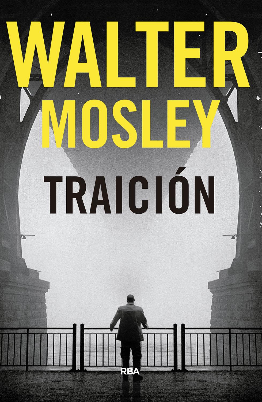 FICHERO DE NOVELAS NEGRAS: 689.-TRAICIÓN (WALTER MOSLEY)