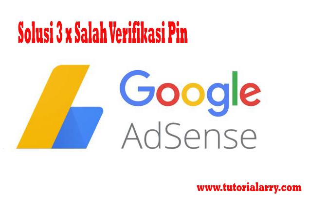 Solusi 3 kali salah verifikasi pin google adsense