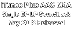 iTunes Plus AAC M4A May 2018 Music Download