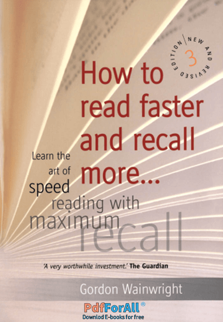 How to read faster and recall More PDF  by Gordon Wainwright