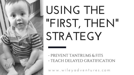 "Using the ""First, Then"" Strategy"