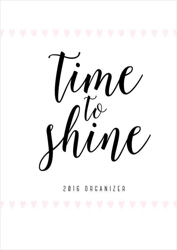 Time to Shine Planner Cover from Introducing Irma: The New Free Printables for 2016 by Eliza Ellis