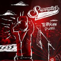 Lirik Lagu Superglad Terangkan Dunia