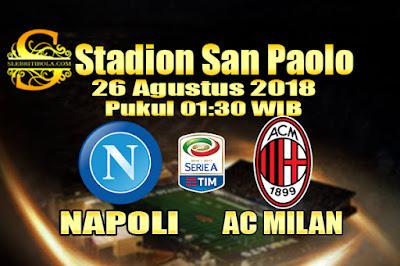 JUDI BOLA DAN CASINO ONLINE - PREDIKSI SKOR SERIE A ITALIA NAPOLI VS AC MILAN 26 AGUSTUS 2018