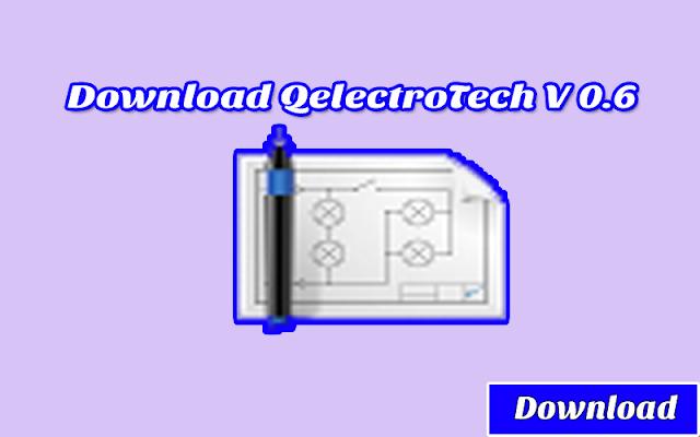 Download Qelectrotech V 0.6  GRATIS & HALAL | Software Mengambar rangkaian listrik