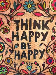 """inspirational quote on happiness """"think happy, be happy'"""