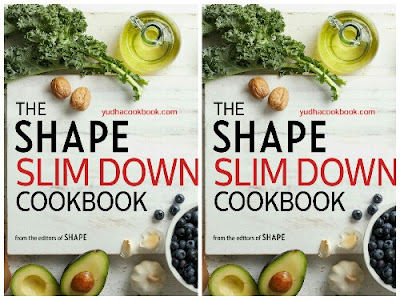 Download ebook THE SHAPE SLIM DOWN COOKBOOK : 200+ Healthy Recipes for Breakfasts, Lunches, Dinners and Snacks
