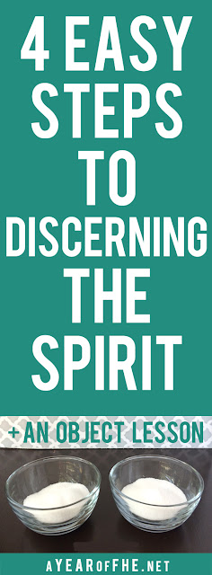 A Year of FHE // We've all wondered at one time if what we thought was a prompting from the Spirit or from our own mind.  Here are 4 easy steps to discerning the Spirit and a great object lesson to teach your children how. #lds #holyghost #LDSconf