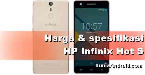 Harga Infinix Hot S terbaru 2019 Update terbaru