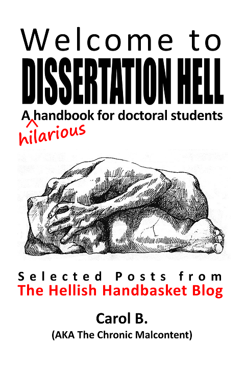 The Hellish Handbasket: Dissertation Hell: Get me off this