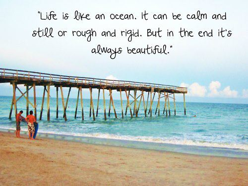 Life Is Like The Ocean Quotes: Quotes & Inspiration: Life Is Like An Ocean. It Can Be