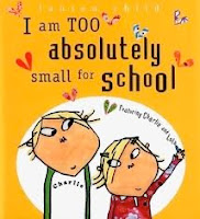 bookcover of I AM TOO ABSOLUTELY SMALL FOR SCHOOL by Lauren Child
