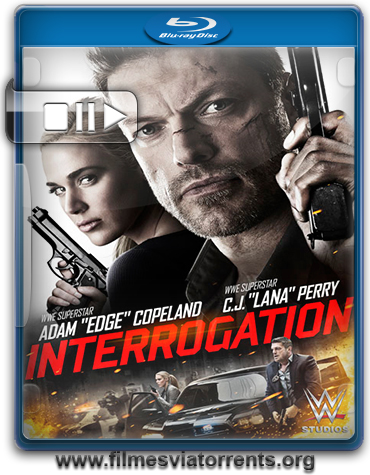 Interrogation Torrent - BluRay Rip 720p e 1080p Legendado (2016)
