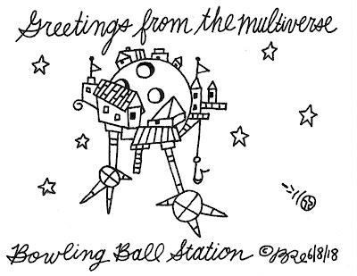 Greetings from the multiverse.Bowling Ball Station