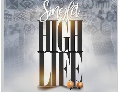 Singlet – High Life (Mp3 Download)