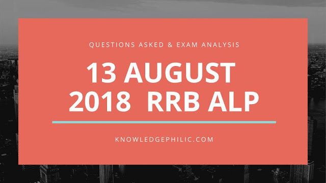 RRB Railway ALP Question Paper with Answers 13 August 2018 – 1, 2, 3 Shifts