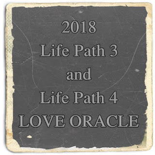 2018 Life Path 3 and Life Path 4 LOVE numerology oracle
