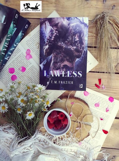 """""""Lawless"""" T.M. Frazier- Elektryzująca i szorstka opowieść Beara"""