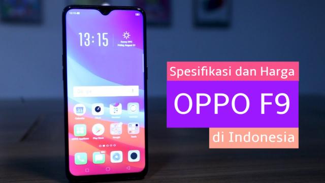 Spesifikasi dan Harga HP Oppo F9 6GB di Indonesia