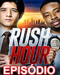 Assistir Rush Hour 1x01 Online (Dublado e Legendado)