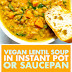 Vegan Lentil Soup in Instant Pot or Saucepan