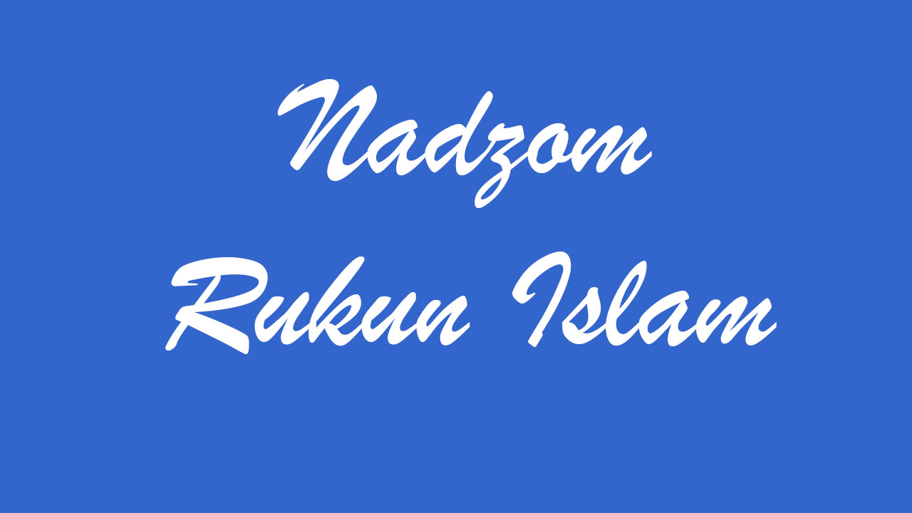 Nadzom Rukun Islam Versi Bahasa Sunda