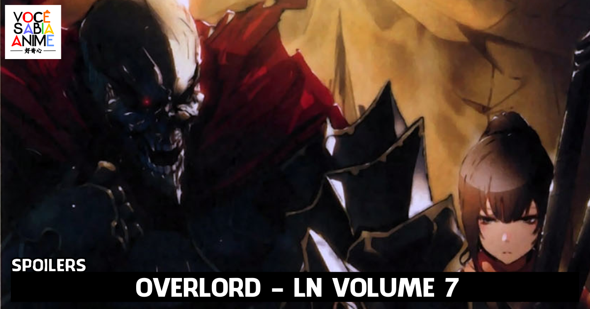 Spoilers Overlord Volume 7 - The Invaders of the Large Tomb