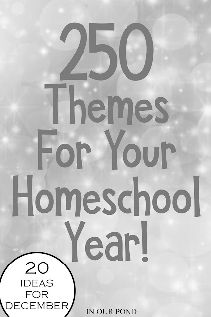 20 Theme Ideas for December as part of the 250 Theme Unit Ideas for Your Entire Homeschool Year blog post // In Our Pond