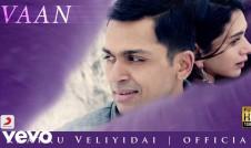 new Tamil movie song Vaan Best Tamil film Kaatru Veliyidai Song 2017