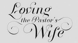 Passionate with a Purpose: Loving Your Pastors' Wives