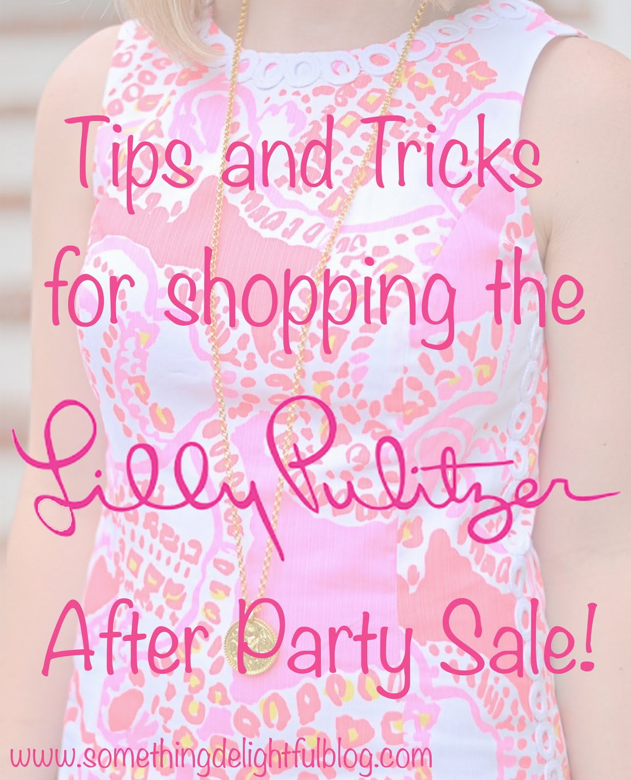 Tips For Shopping The Lilly Pulitzer After Party Sale - Something Delightful Blog