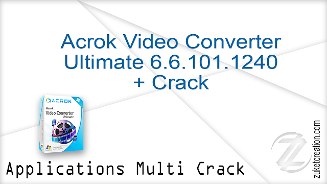 Acrok Video Converter Ultimate 6.6.101.1240 + Crack  |  37.9 MB