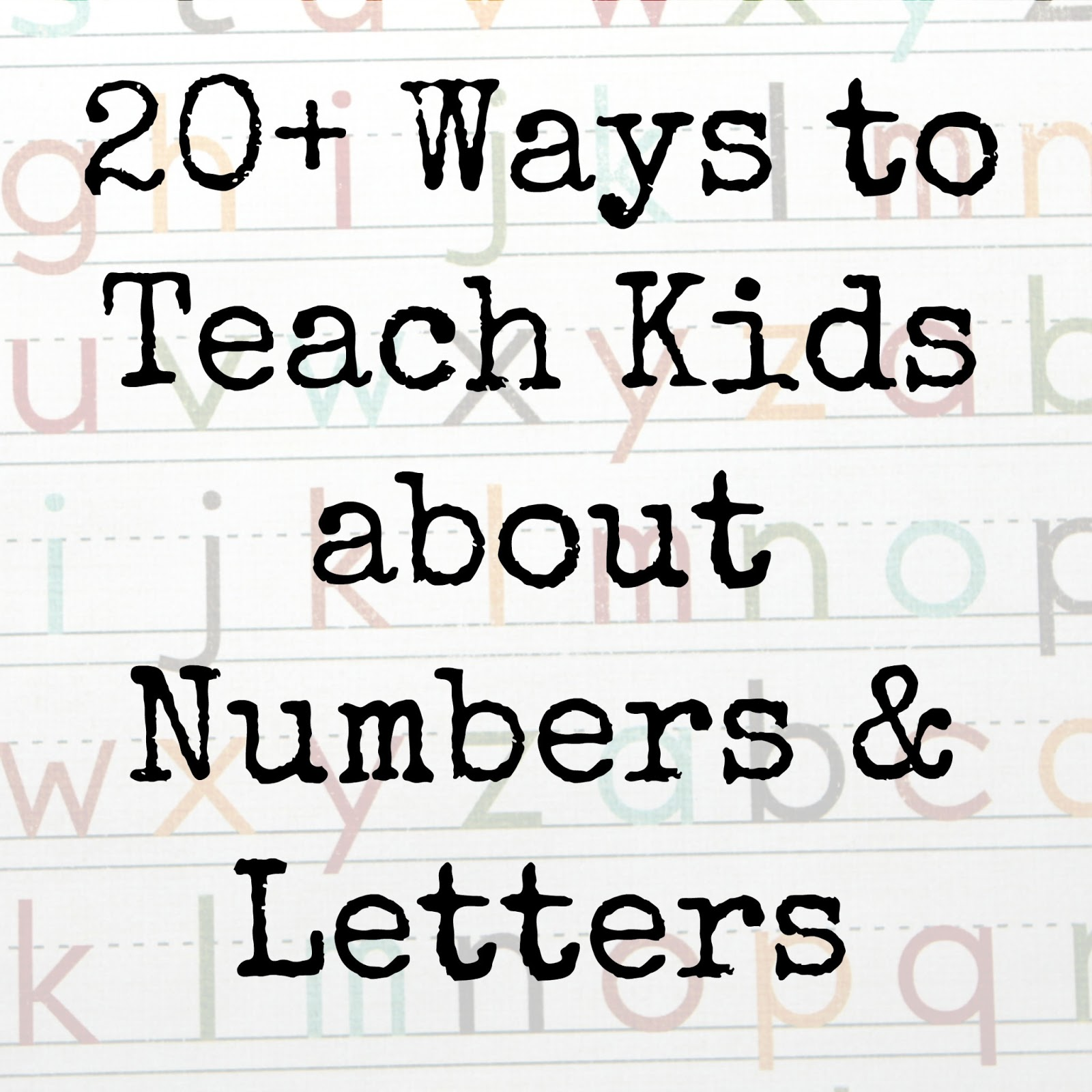 20 Ways To Teach Preschoolers Numbers And Letters Kid S