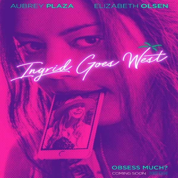 Ingrid Goes West, Ingrid Goes West Synopsis, Ingrid Goes West Trailer, Ingrid Goes West Review, Ingrid Goes West Poster