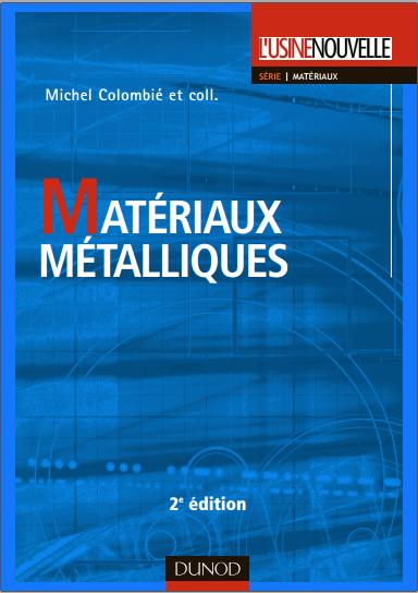 Livre : Matériaux métalliques - Michel Colombié PDF