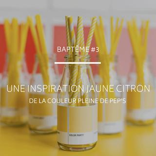 Inspirations et idées pour un bapteme theme jaune citron blog mariage et jolies fetes