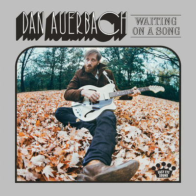 Dan Auerbach - Waiting On A Song - Album Download, Itunes Cover, Official Cover, Album CD Cover Art, Tracklist