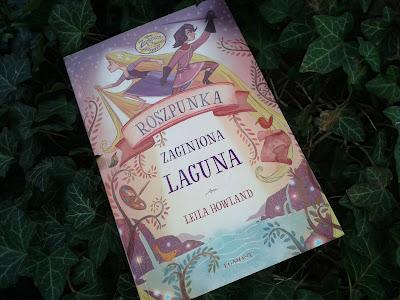 http://annasikorska.blogspot.com/2018/04/leila-howland-roszpunka-zaginiona-laguna.html